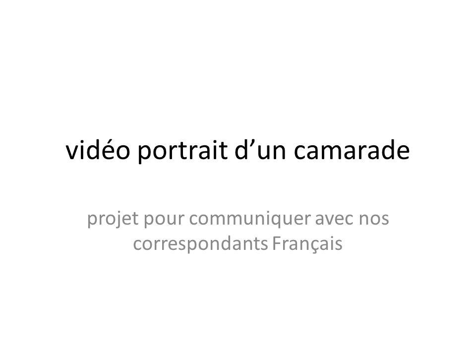 vidéo portrait d'un camarade