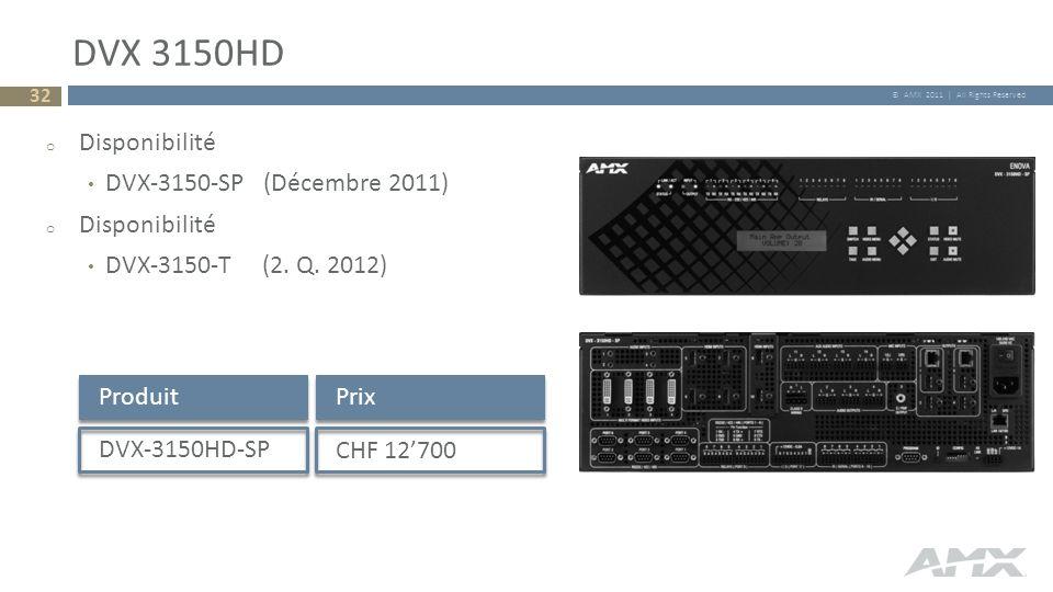 DVX 3150HD Disponibilité DVX-3150-SP (Décembre 2011)