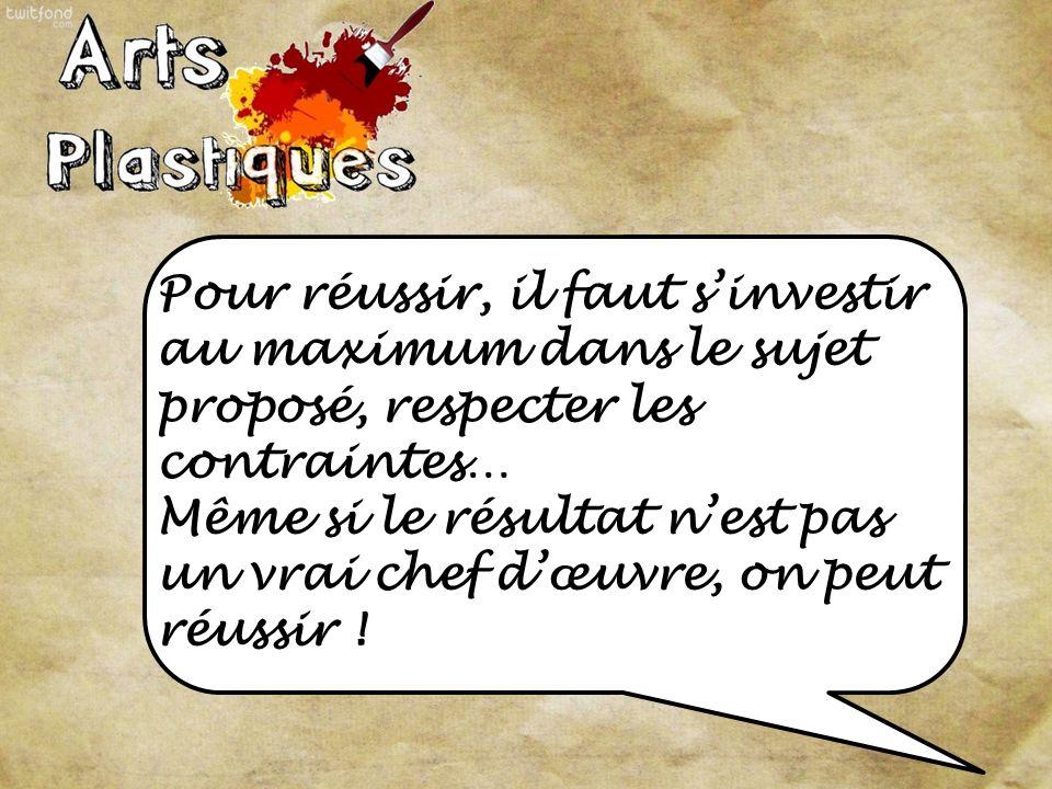 Pour réussir, il faut s'investir au maximum dans le sujet proposé, respecter les contraintes…