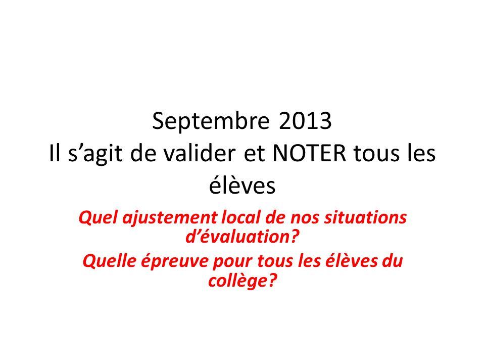 Septembre 2013 Il s'agit de valider et NOTER tous les élèves
