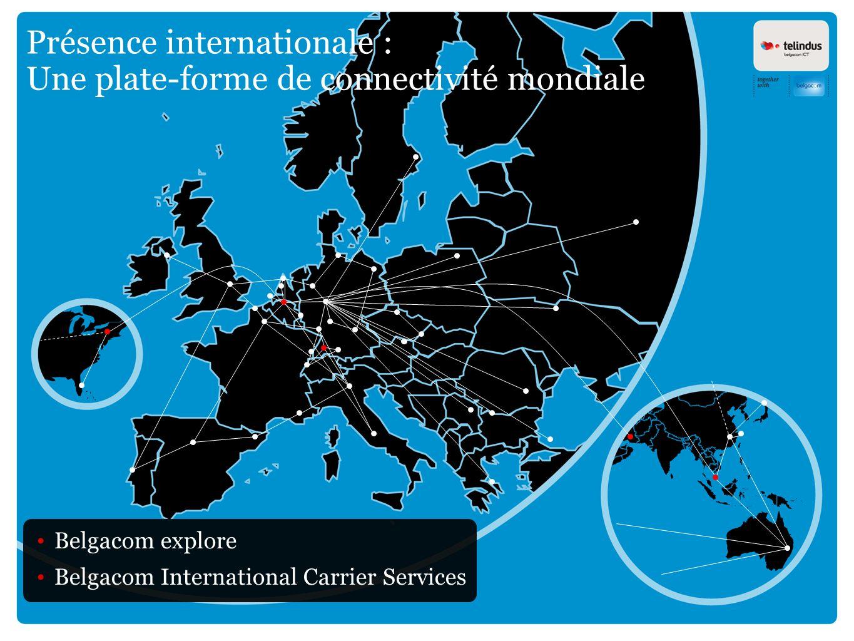 Présence internationale : Une plate-forme de connectivité mondiale