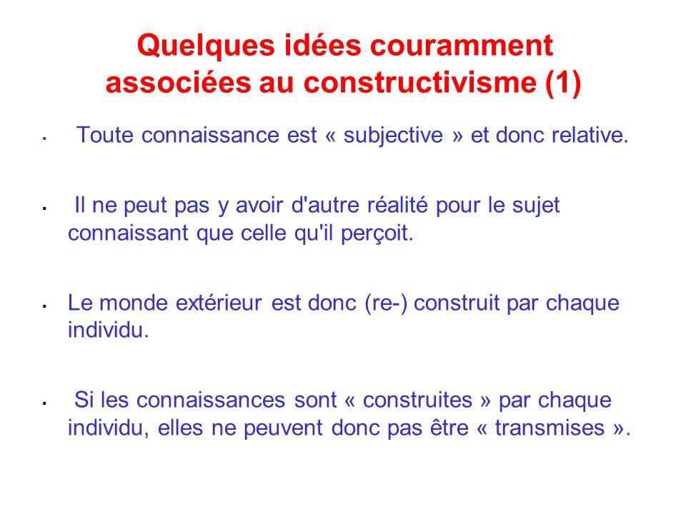 Quelques idées couramment associées au constructivisme (1)
