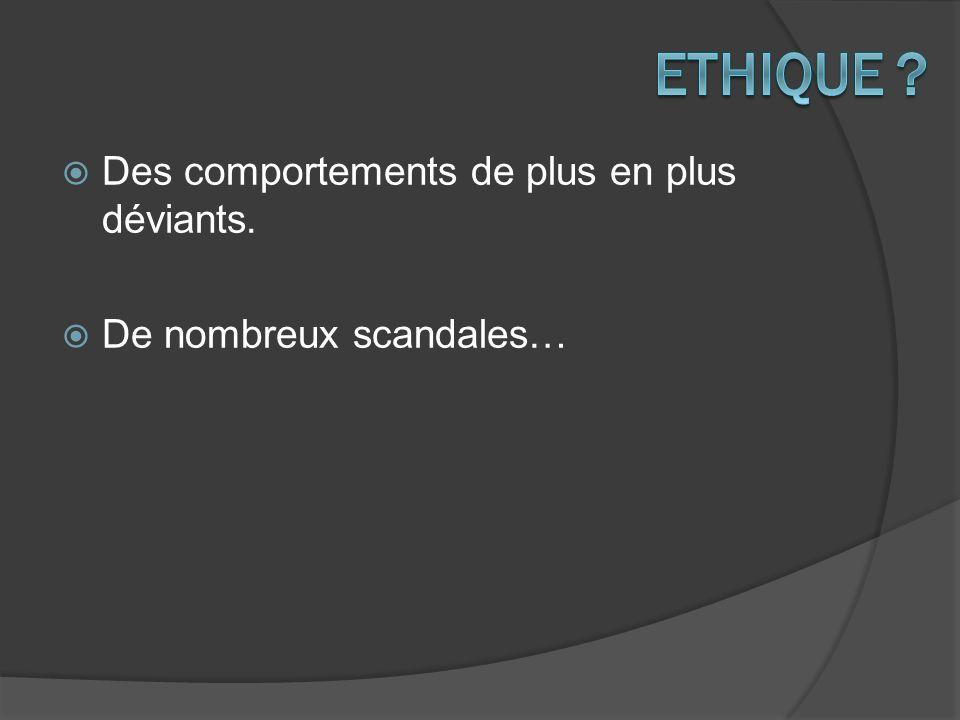 Ethique Des comportements de plus en plus déviants.