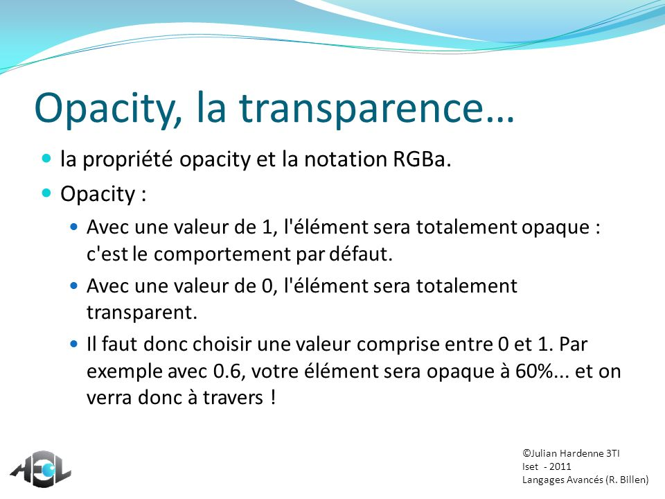 Opacity, la transparence…