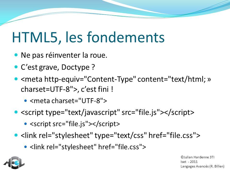HTML5, les fondements Ne pas réinventer la roue.
