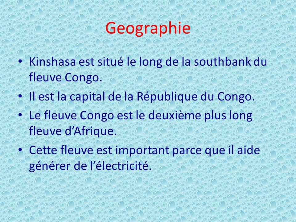 Geographie Kinshasa est situé le long de la southbank du fleuve Congo.