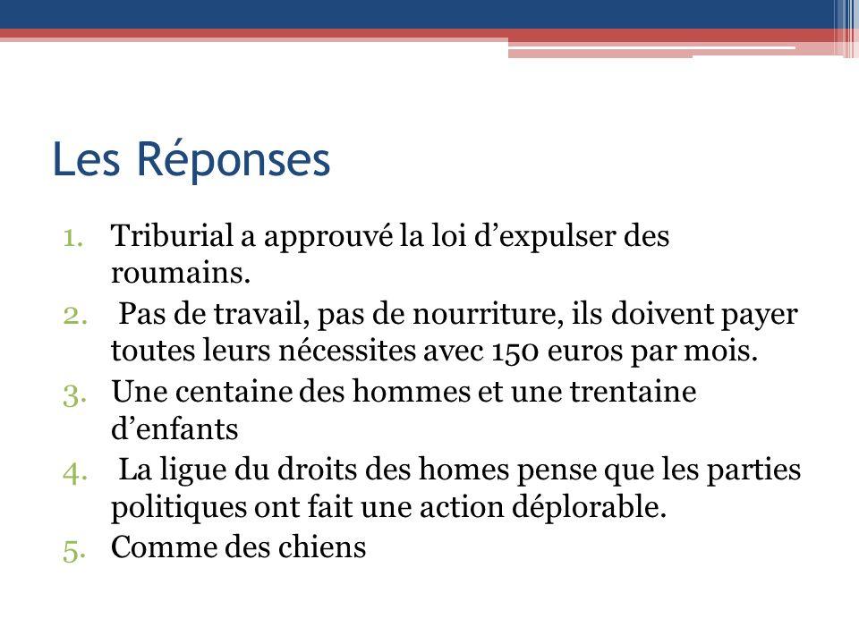 Les Réponses Triburial a approuvé la loi d'expulser des roumains.