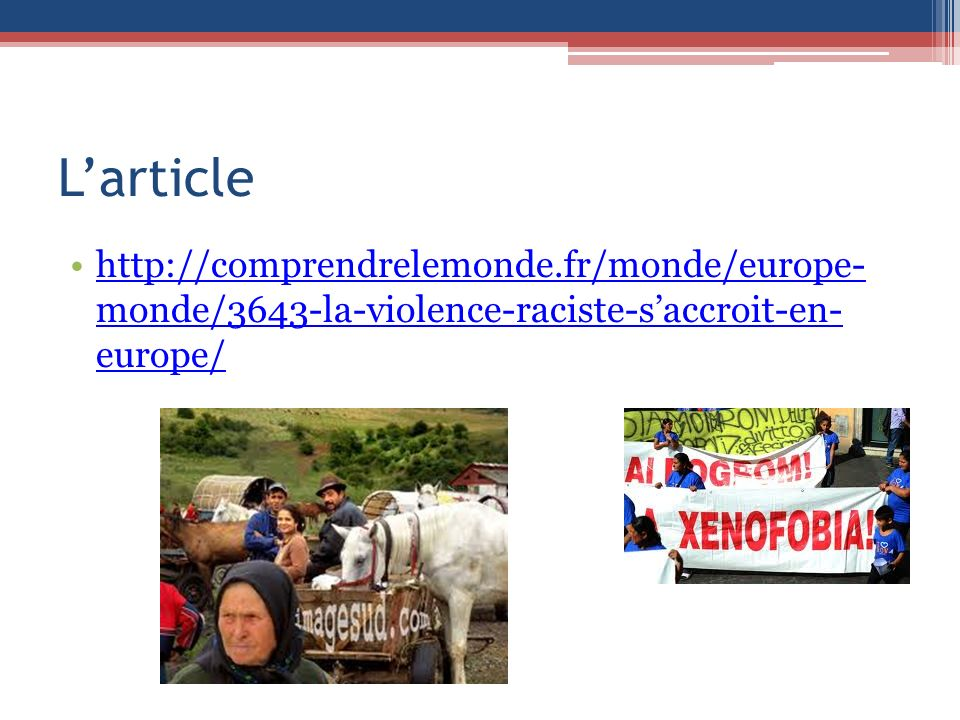 L'article http://comprendrelemonde.fr/monde/europe- monde/3643-la-violence-raciste-s'accroit-en- europe/