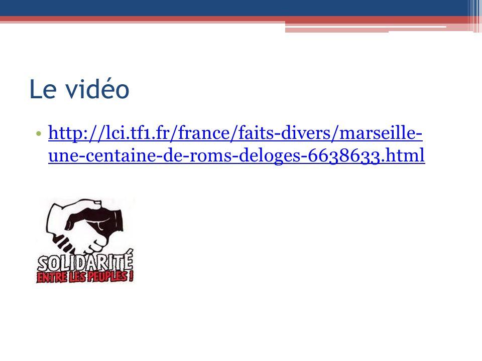 Le vidéo http://lci.tf1.fr/france/faits-divers/marseille- une-centaine-de-roms-deloges-6638633.html