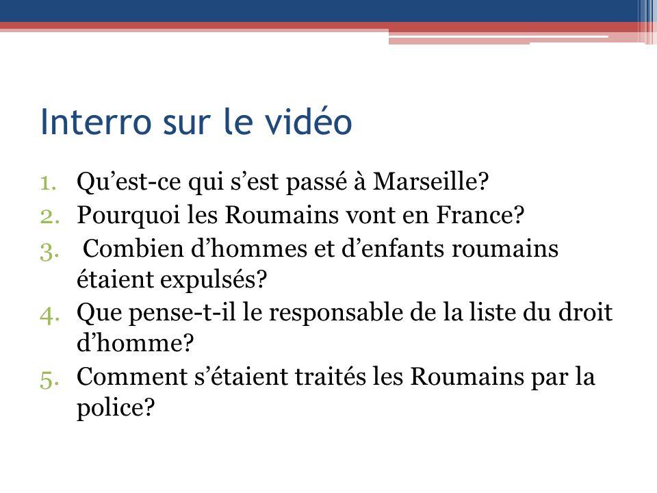 Interro sur le vidéo Qu'est-ce qui s'est passé à Marseille