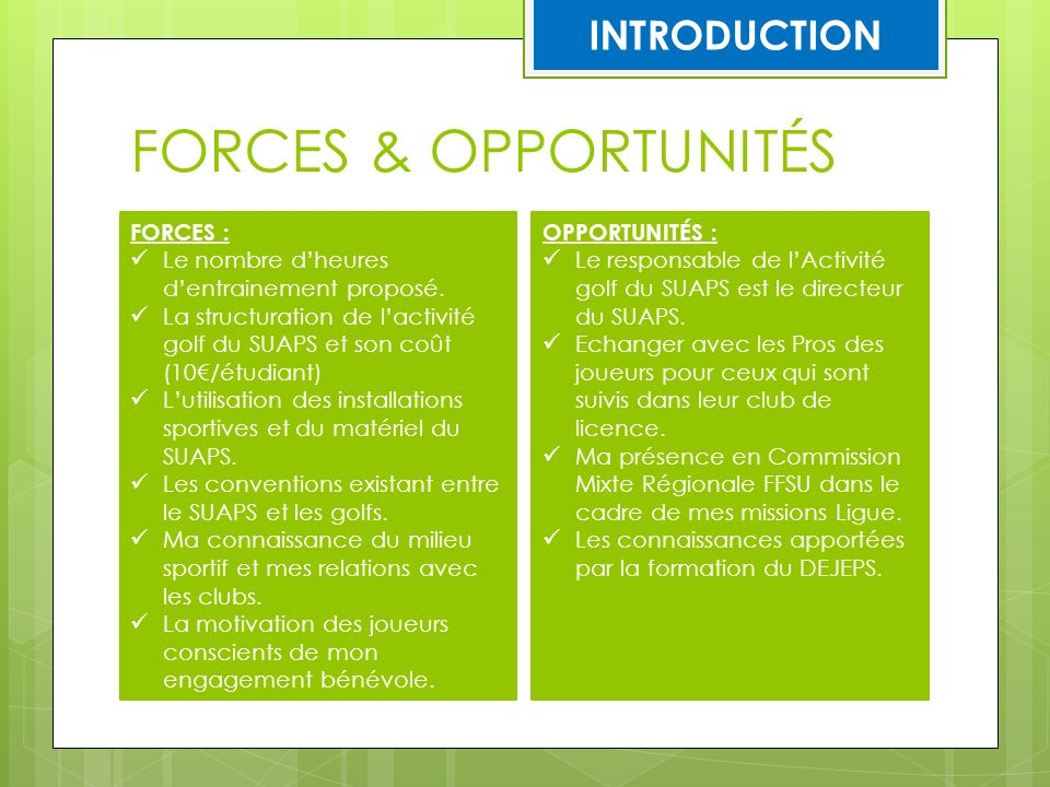 FORCES & OPPORTUNITÉS INTRODUCTION FORCES :
