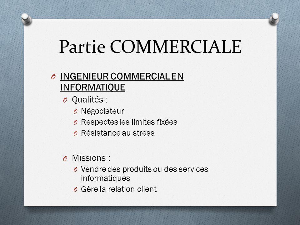 Partie COMMERCIALE INGENIEUR COMMERCIAL EN INFORMATIQUE Qualités :