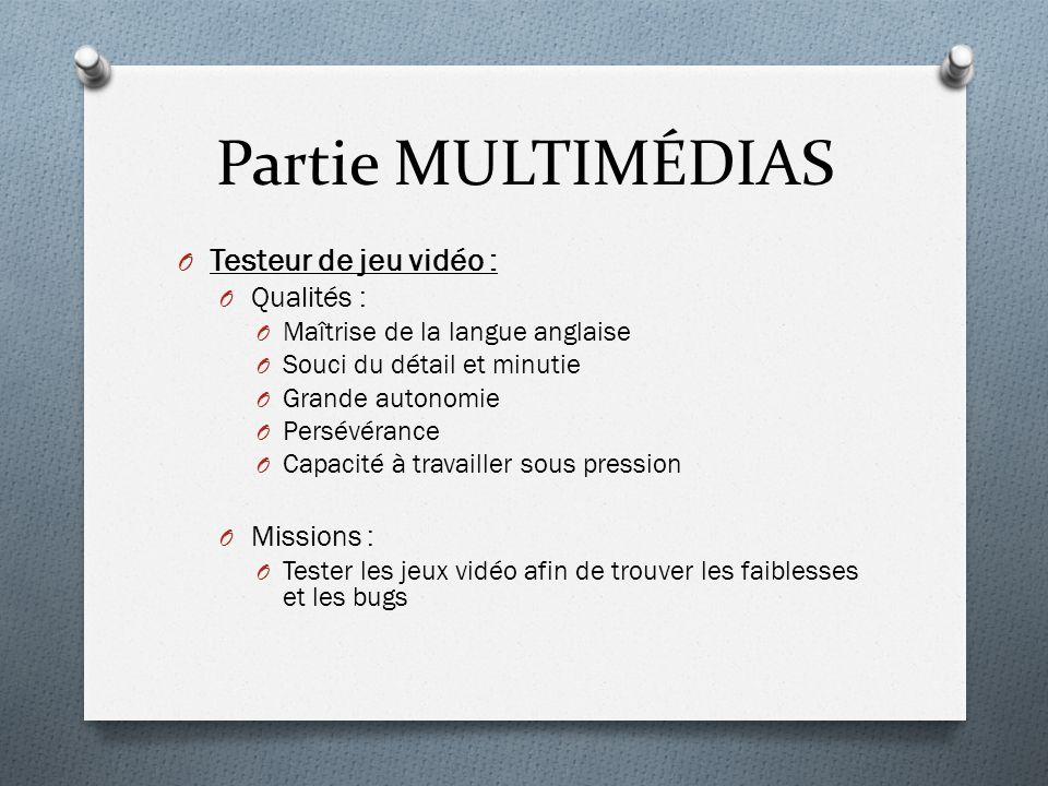Partie MULTIMÉDIAS Testeur de jeu vidéo : Qualités : Missions :