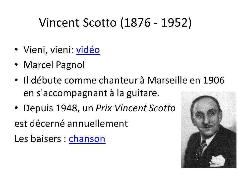 Vincent Scotto (1876 - 1952) Vieni, vieni: vidéo Marcel Pagnol