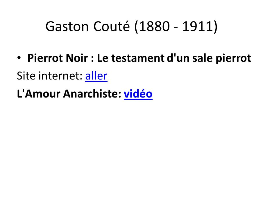 Gaston Couté (1880 - 1911) Pierrot Noir : Le testament d un sale pierrot.