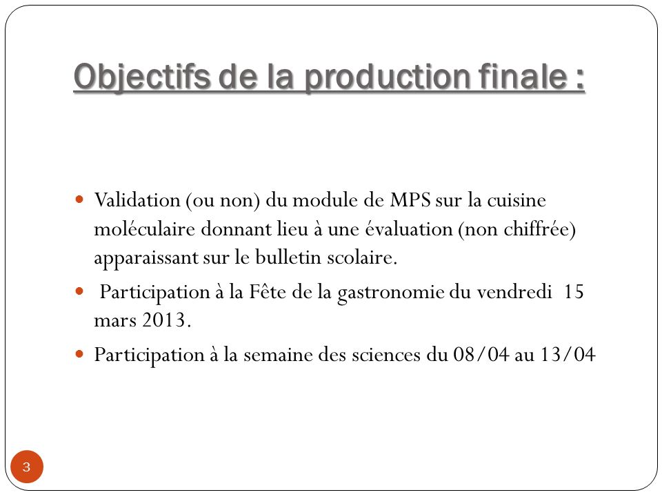 Objectifs de la production finale :
