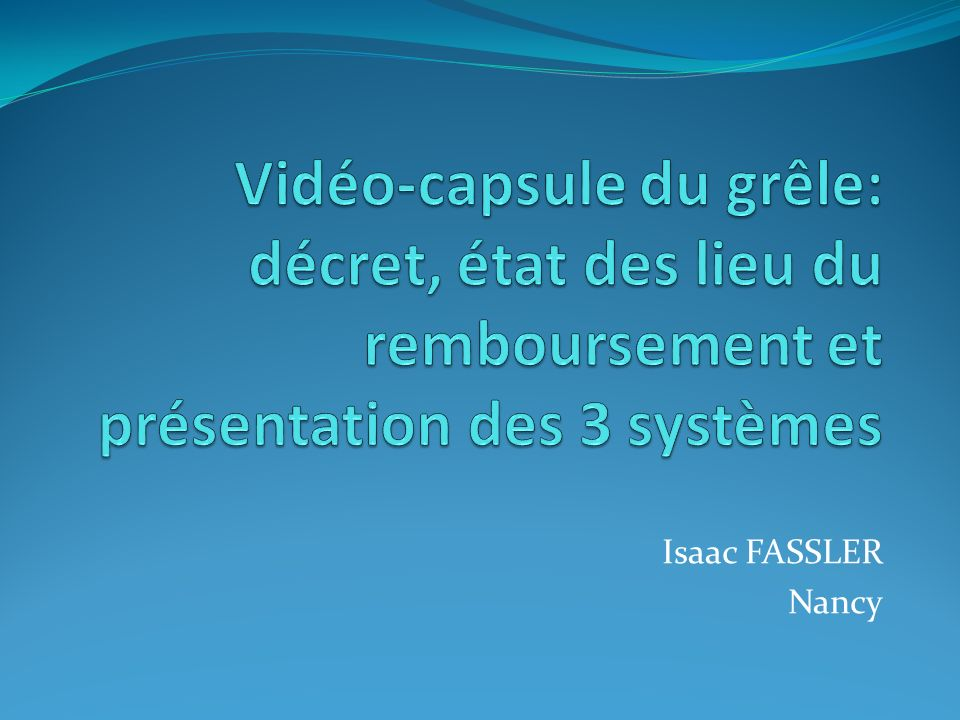 Vidéo-capsule du grêle: décret, état des lieu du remboursement et présentation des 3 systèmes