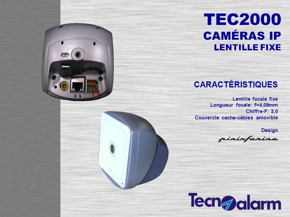 TEC2000 CAMÉRAS IP LENTILLE FIXE