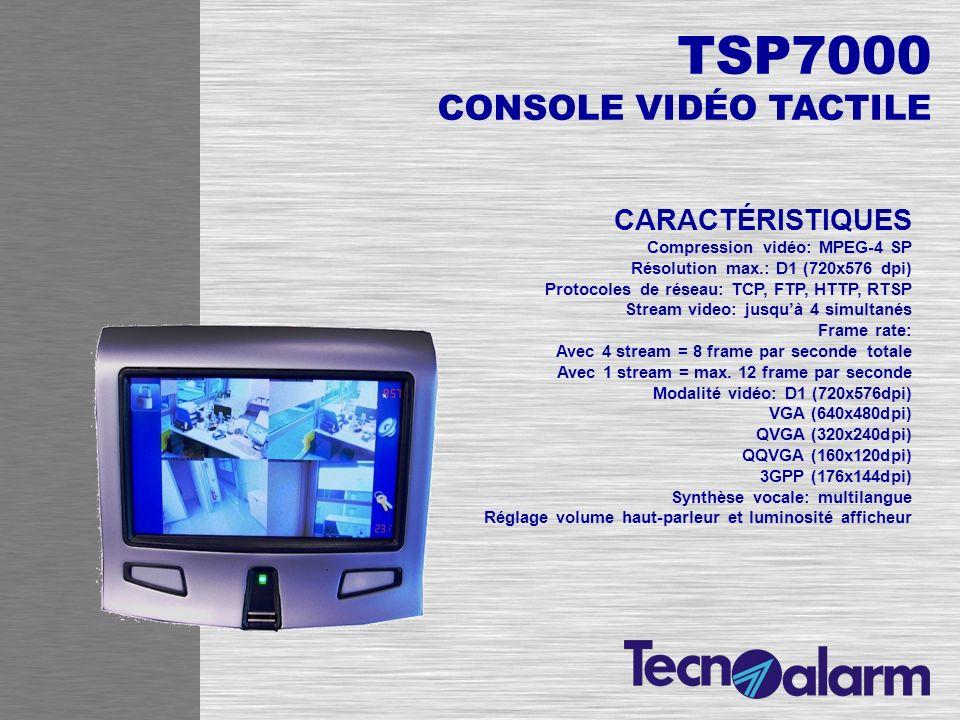 TSP7000 CONSOLE VIDÉO TACTILE