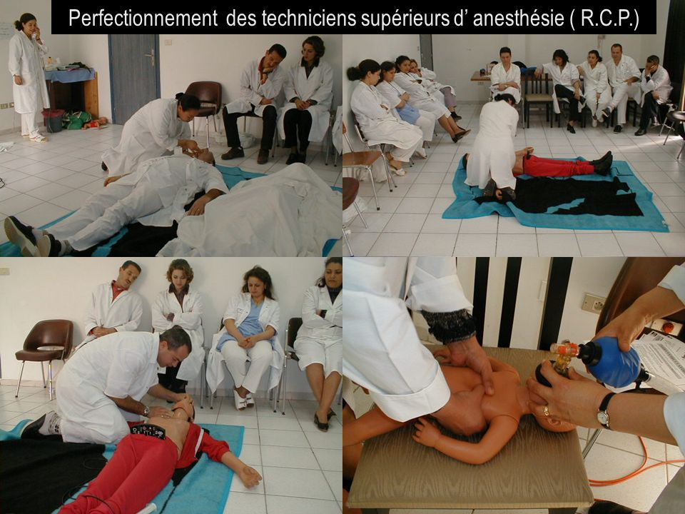 Perfectionnement des techniciens supérieurs d' anesthésie ( R.C.P.)
