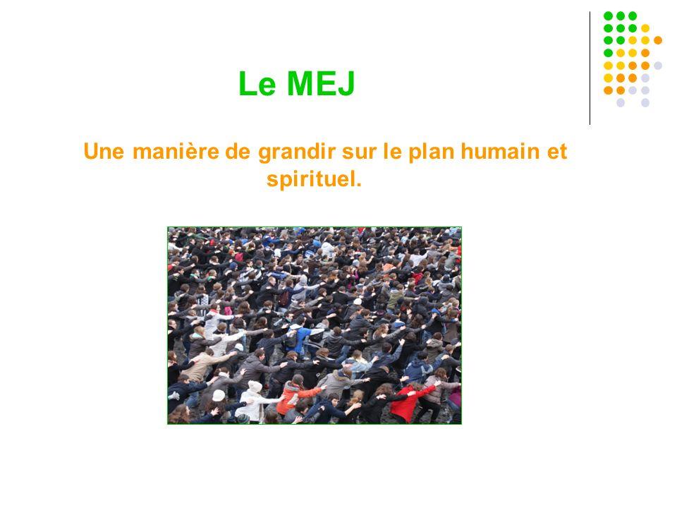 Une manière de grandir sur le plan humain et spirituel.