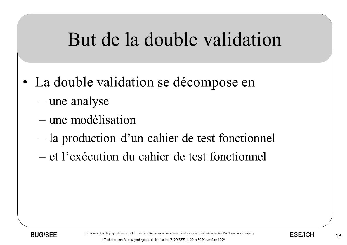 But de la double validation