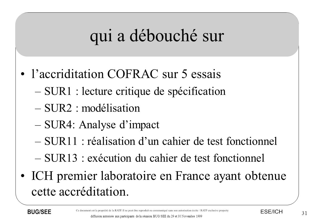 qui a débouché sur l'accriditation COFRAC sur 5 essais