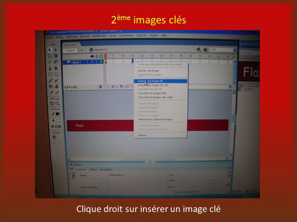 Clique droit sur insérer un image clé
