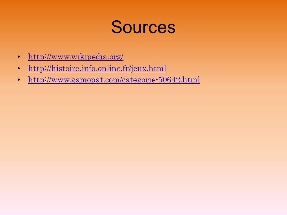 Sources http://www.wikipedia.org/