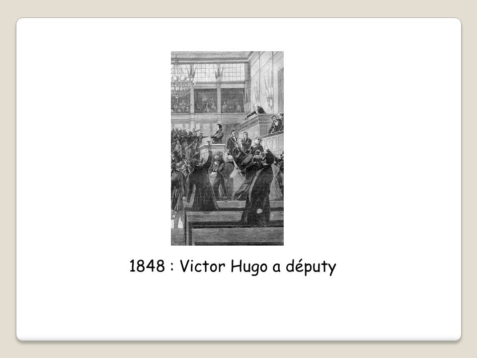1848 : Victor Hugo a députy