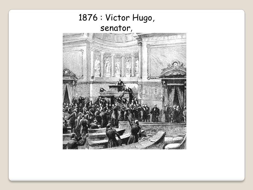 1876 : Victor Hugo, senator,