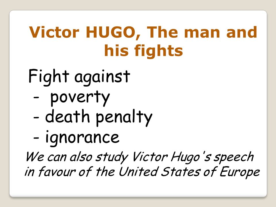 Victor HUGO, The man and his fights