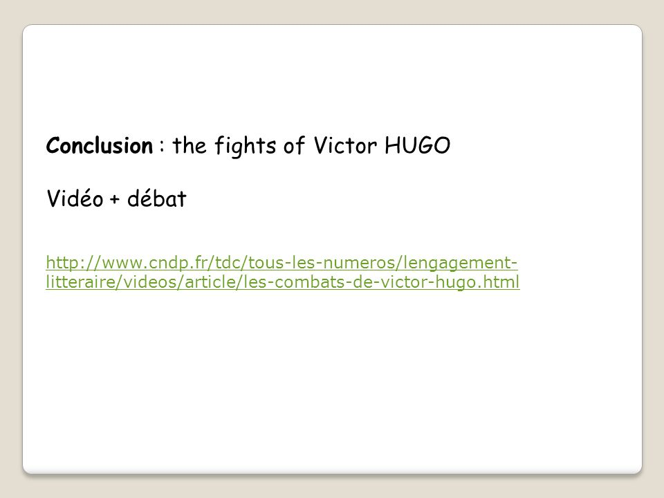 Conclusion : the fights of Victor HUGO Vidéo + débat