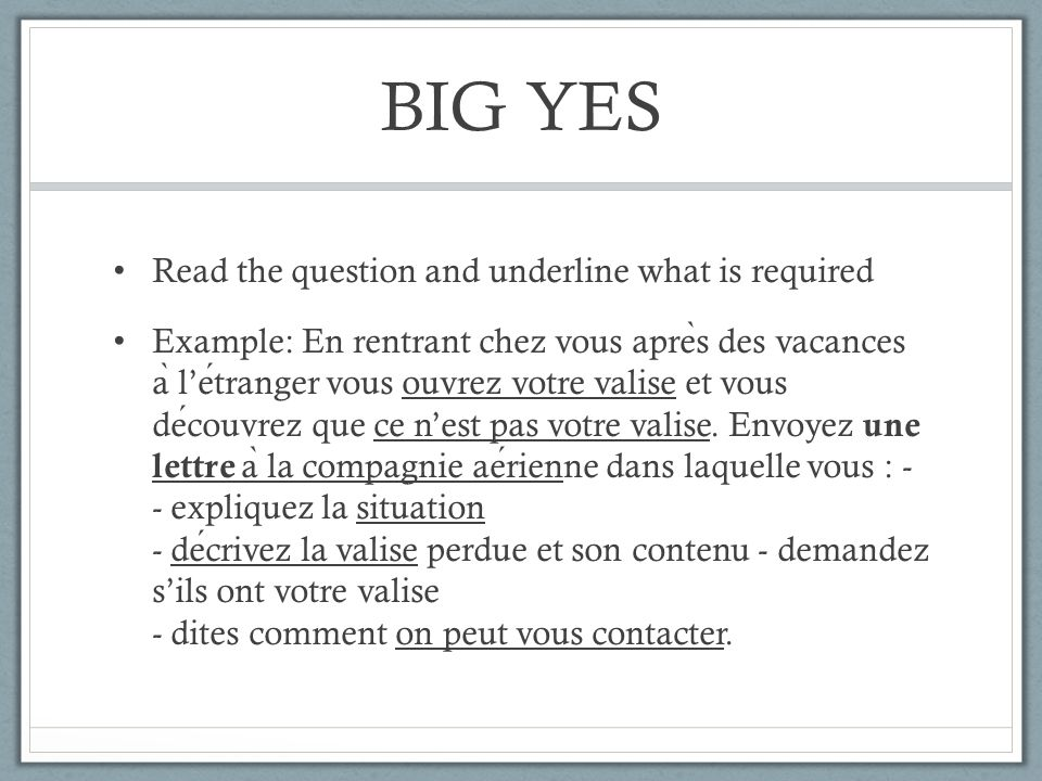 BIG YES Read the question and underline what is required