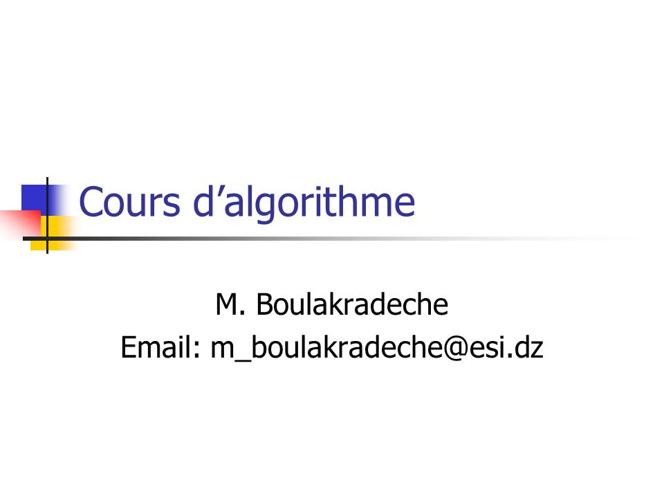 Cours d'algorithme M. Boulakradeche