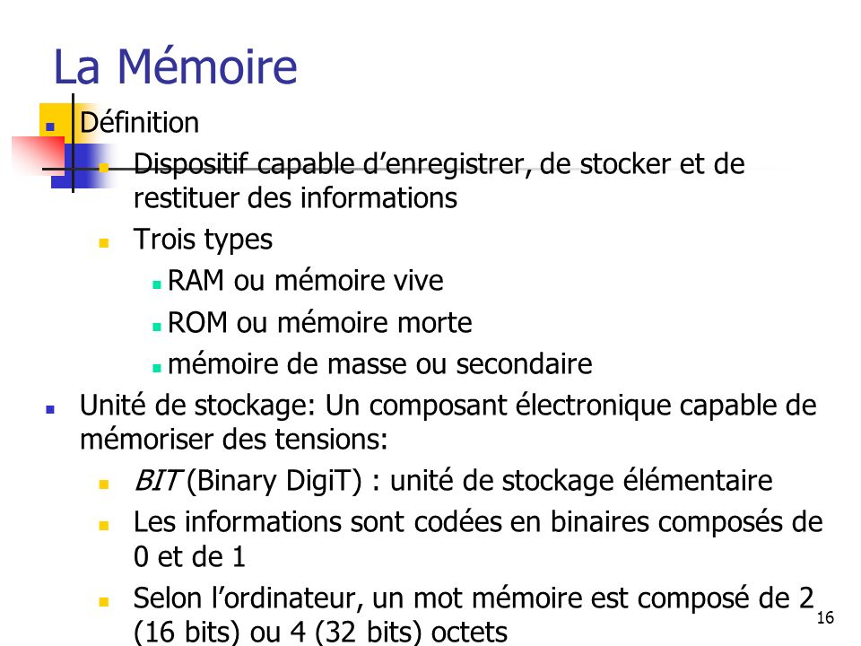 La Mémoire Définition. Dispositif capable d'enregistrer, de stocker et de restituer des informations.
