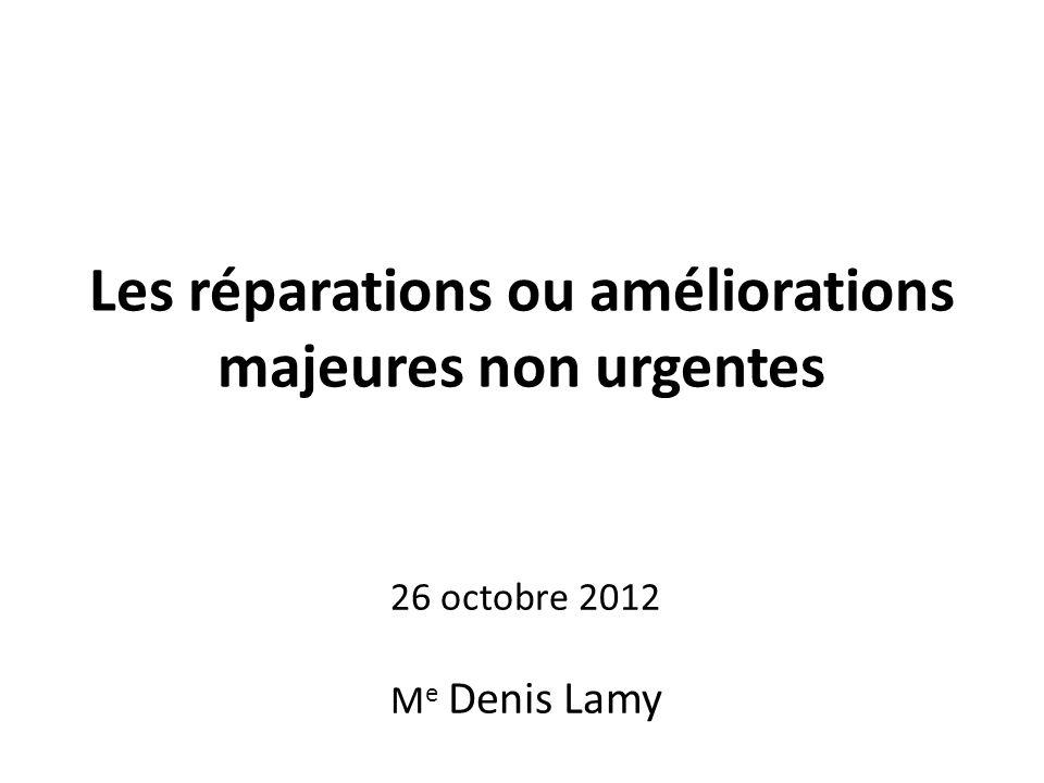 Les réparations ou améliorations majeures non urgentes