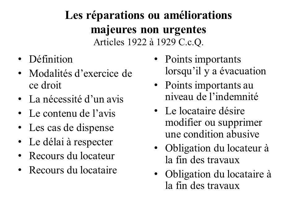 Les réparations ou améliorations majeures non urgentes Articles 1922 à 1929 C.c.Q.