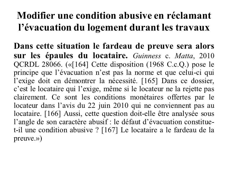 Modifier une condition abusive en réclamant l'évacuation du logement durant les travaux