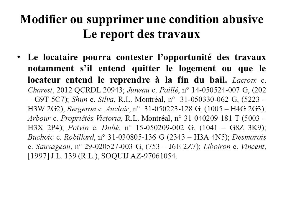 Modifier ou supprimer une condition abusive Le report des travaux
