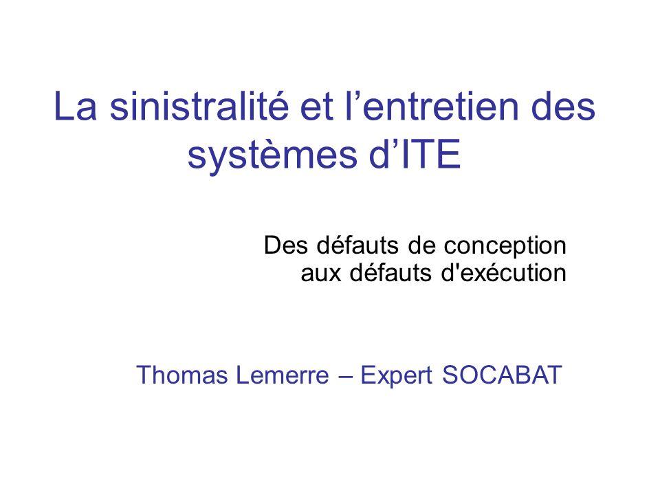 La sinistralité et l'entretien des systèmes d'ITE