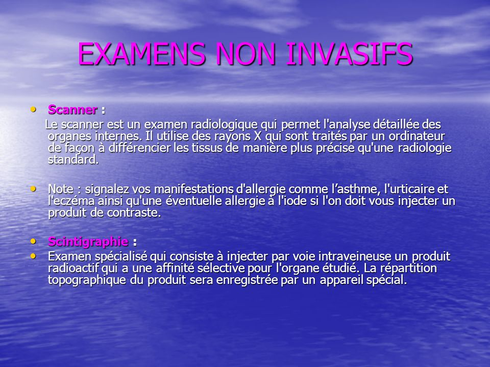 EXAMENS NON INVASIFS Scanner :