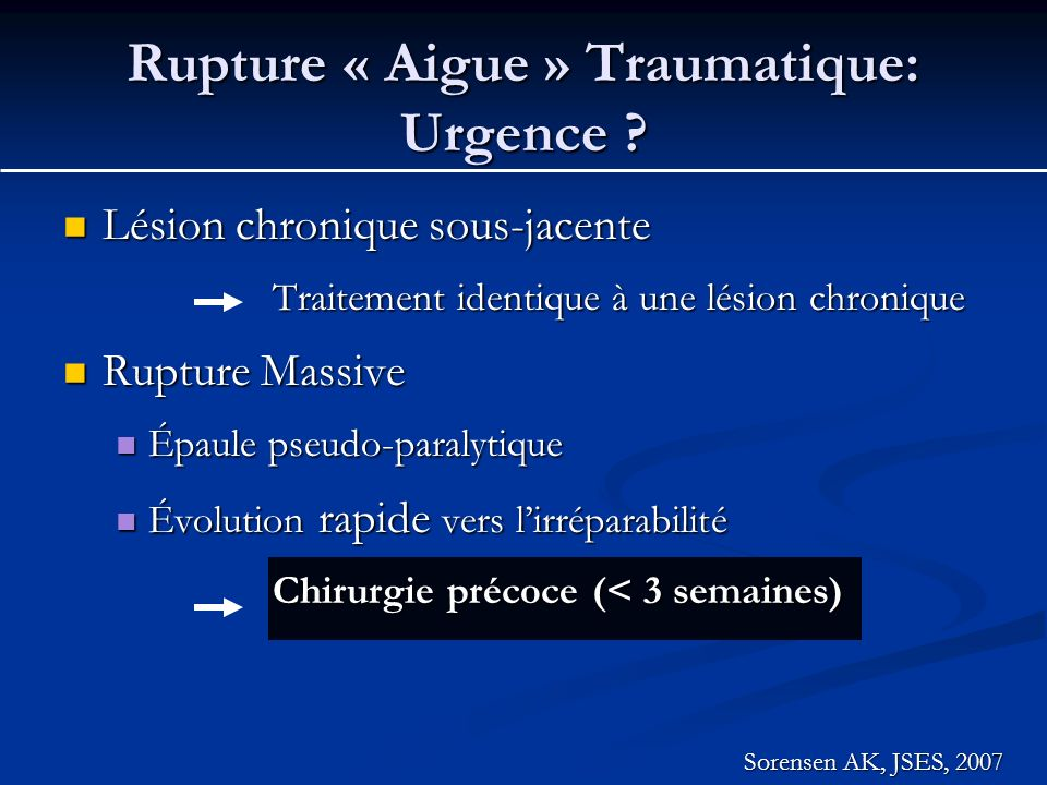 Rupture « Aigue » Traumatique: Urgence