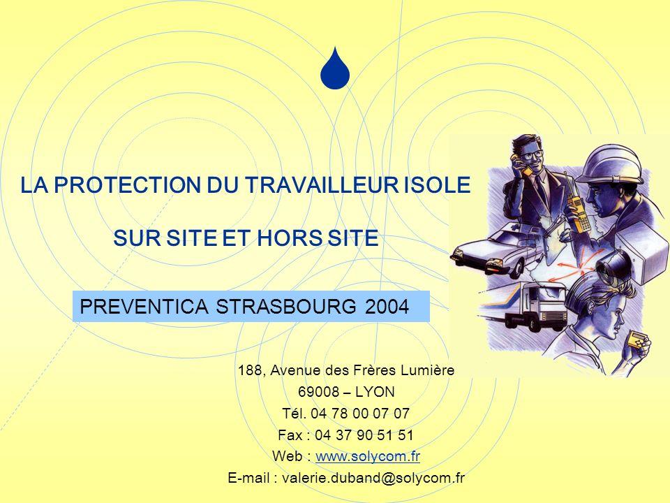 LA PROTECTION DU TRAVAILLEUR ISOLE SUR SITE ET HORS SITE