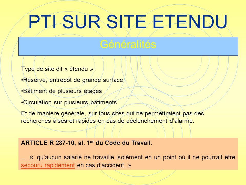 PTI SUR SITE ETENDU Généralités Type de site dit « étendu » :