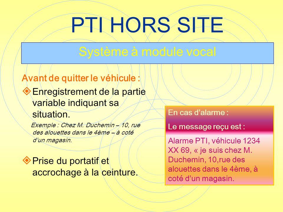 PTI HORS SITE Système à module vocal Avant de quitter le véhicule :