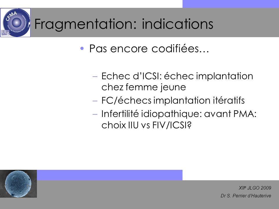 Fragmentation: indications
