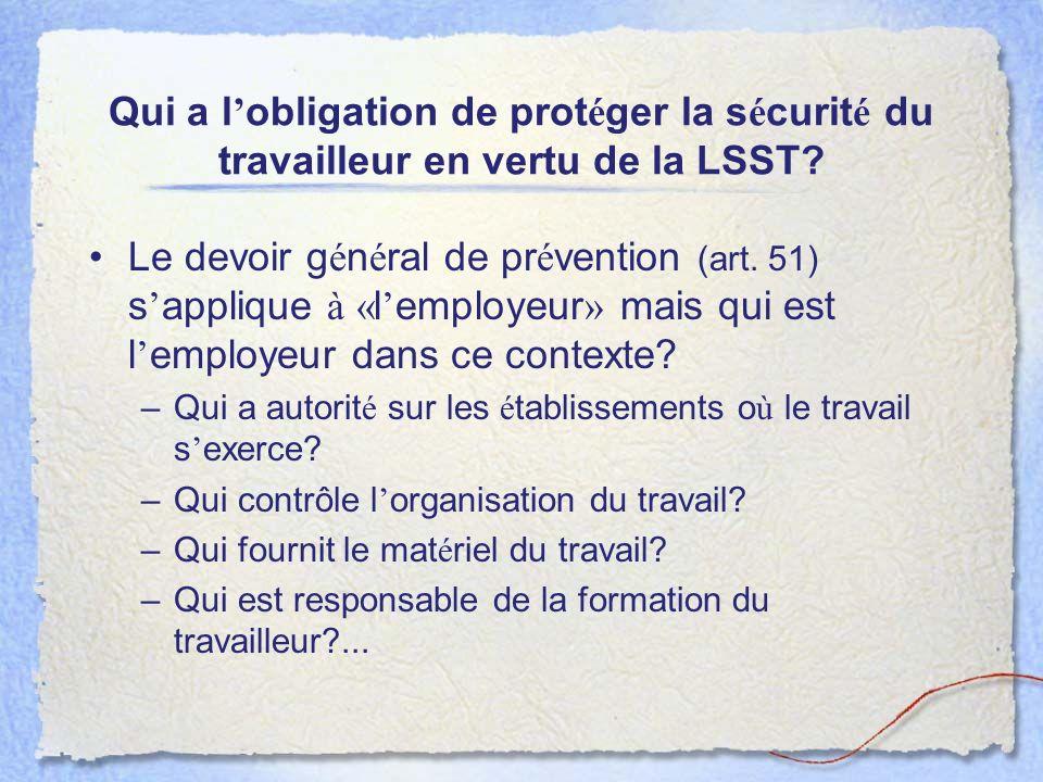 Qui a l'obligation de protéger la sécurité du travailleur en vertu de la LSST