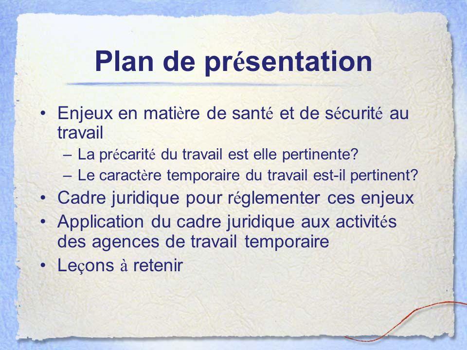Plan de présentation Enjeux en matière de santé et de sécurité au travail. La précarité du travail est elle pertinente