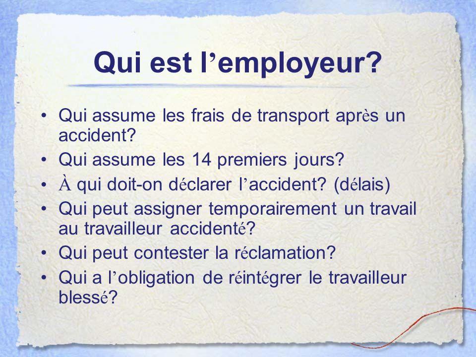 Qui est l'employeur Qui assume les frais de transport après un accident Qui assume les 14 premiers jours